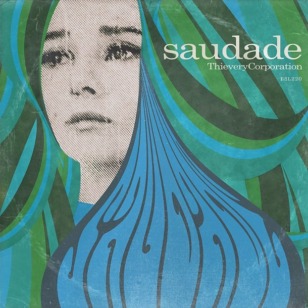Thievery Corporation's Saudade