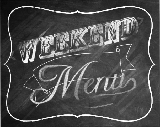 Weekend Menu